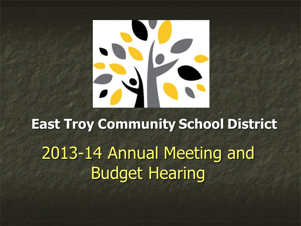 East Troy Community School District 2013-14 Annual Meeting and Budget Hearing
