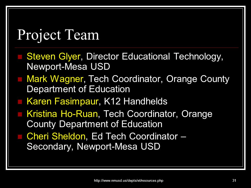 http://www.nmusd.us/depts/et/resources.php31 Project Team Steven Glyer, Director Educational Technology, Newport-Mesa USD Mark Wagner, Tech Coordinato
