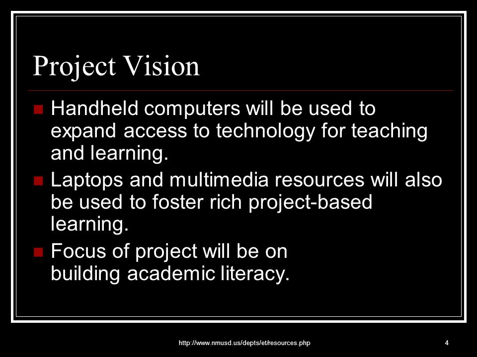 http://www.nmusd.us/depts/et/resources.php5 Project Goals Increase student access and use of technology as a tool for learning (especially in reading and writing) Increase teacher technology use as a tool for teaching Increase home-school communications and community involvement