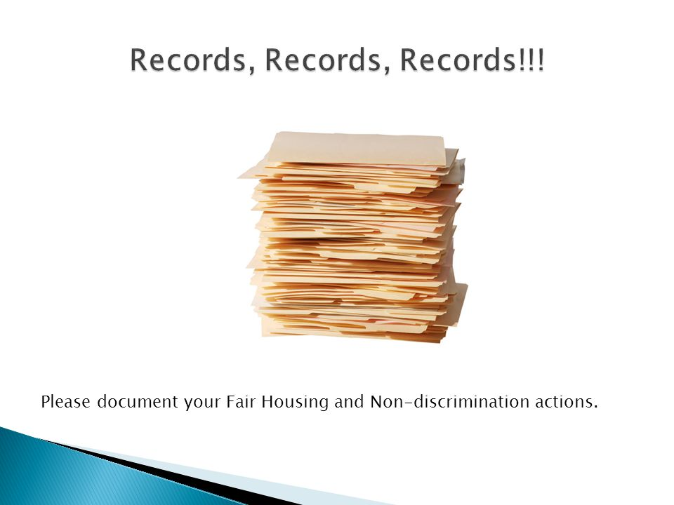 Please document your Fair Housing and Non-discrimination actions.