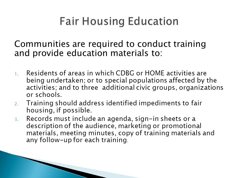 Communities are required to conduct training and provide education materials to: 1.