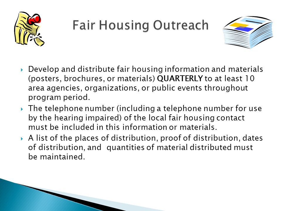  Develop and distribute fair housing information and materials (posters, brochures, or materials) QUARTERLY to at least 10 area agencies, organizations, or public events throughout program period.