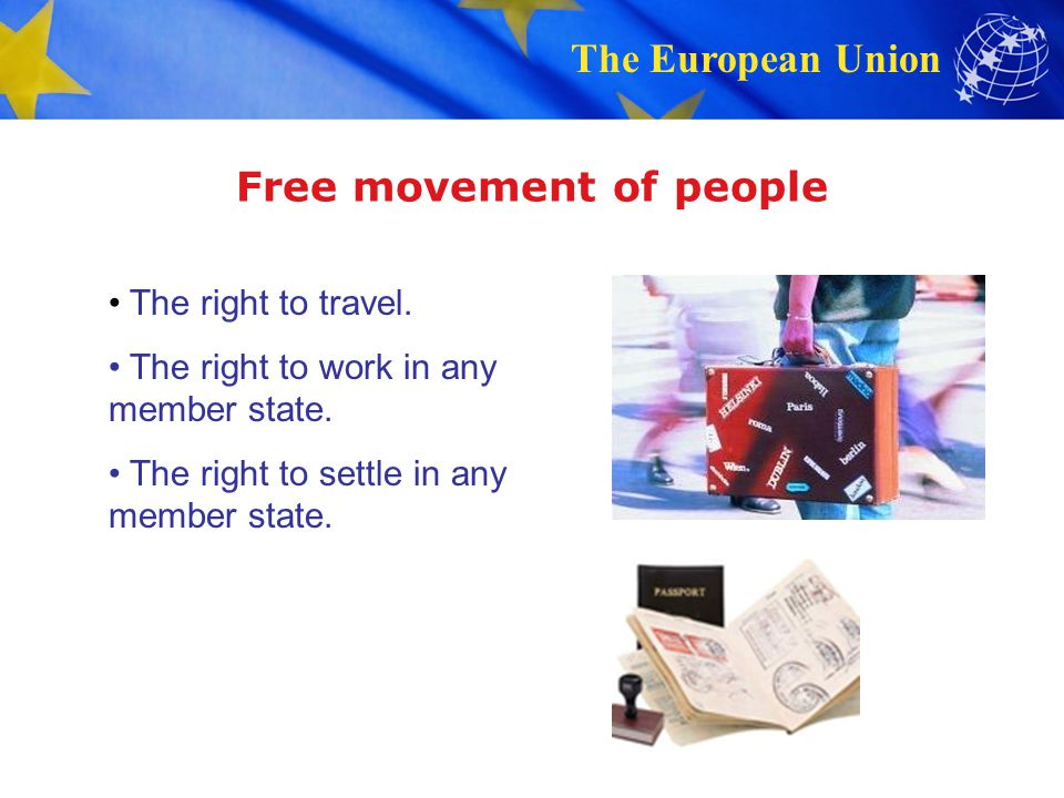 The European Union Free movement of people The right to travel.
