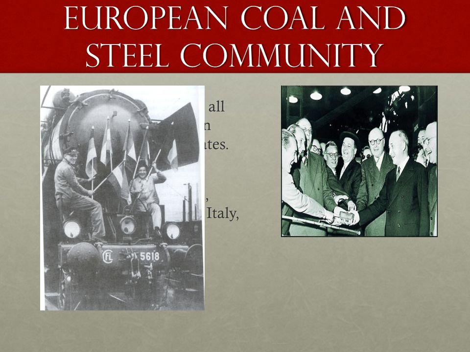 European coal and steel community First step in removing all barriers of cooperation amongst European states.First step in removing all barriers of cooperation amongst European states.
