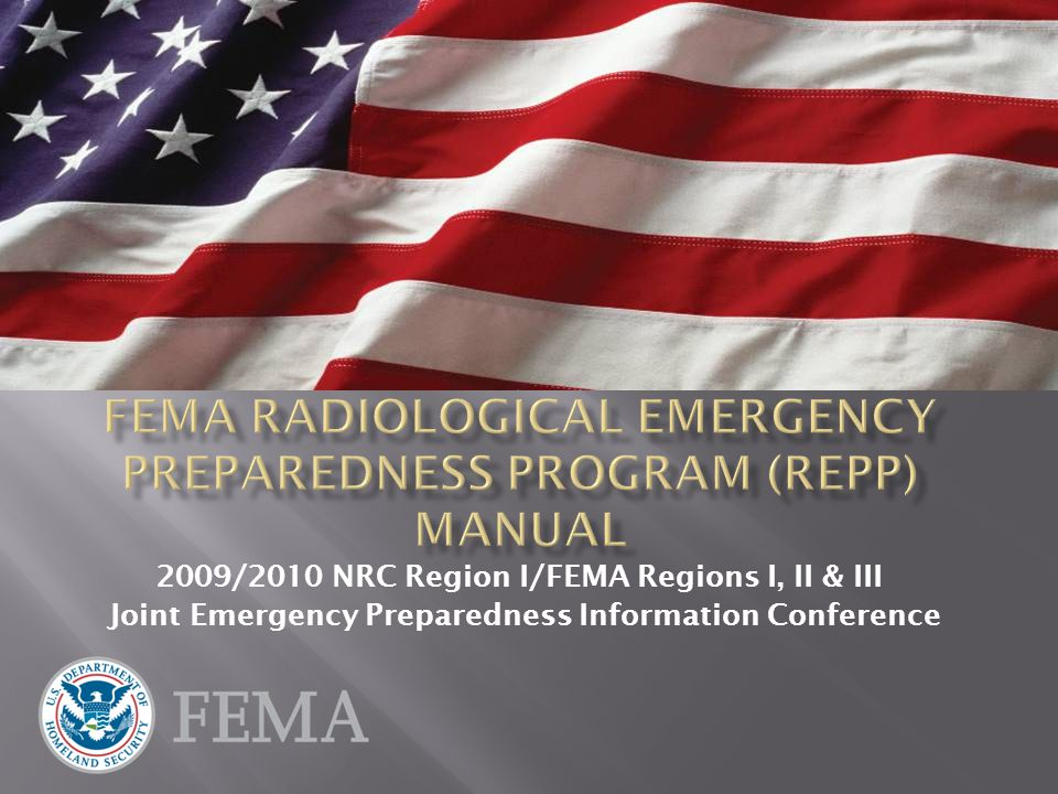2009/2010 NRC Region I/FEMA Regions I, II & III Joint Emergency Preparedness Information Conference