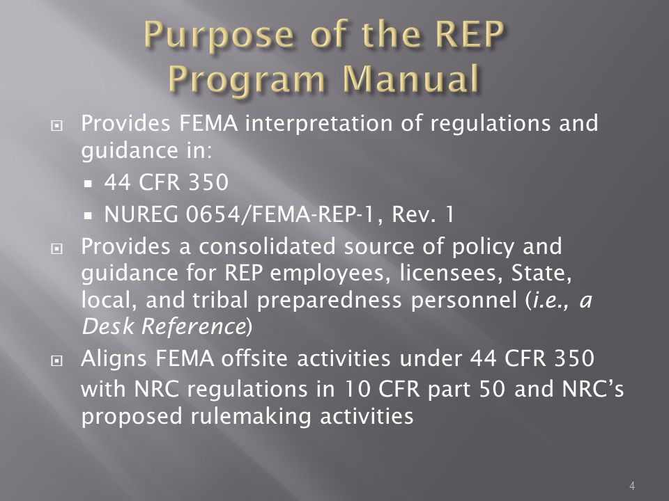  Provides FEMA interpretation of regulations and guidance in:  44 CFR 350  NUREG 0654/FEMA-REP-1, Rev.