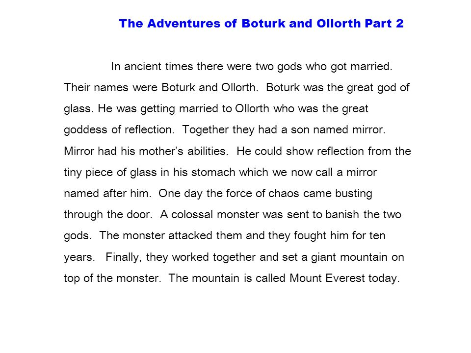 The Adventures of Boturk and Ollorth Part 2 In ancient times there were two gods who got married.