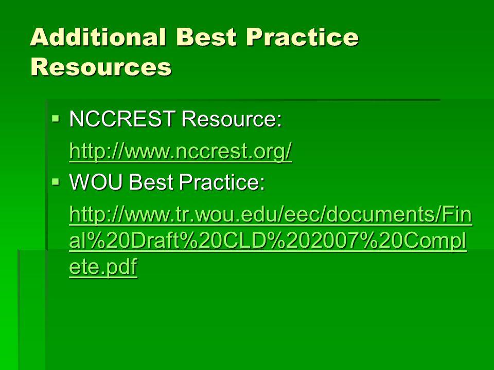 Additional Best Practice Resources  NCCREST Resource: http://www.nccrest.org/  WOU Best Practice: http://www.tr.wou.edu/eec/documents/Fin al%20Draft