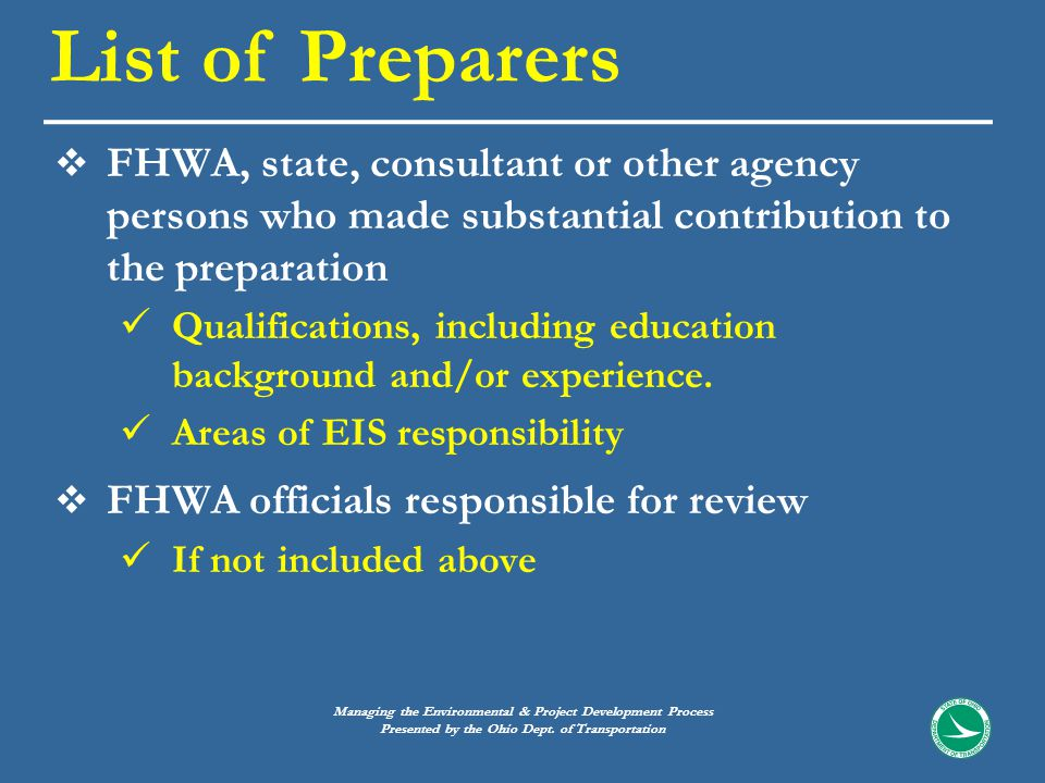  FHWA, state, consultant or other agency persons who made substantial contribution to the preparation Qualifications, including education background and/or experience.