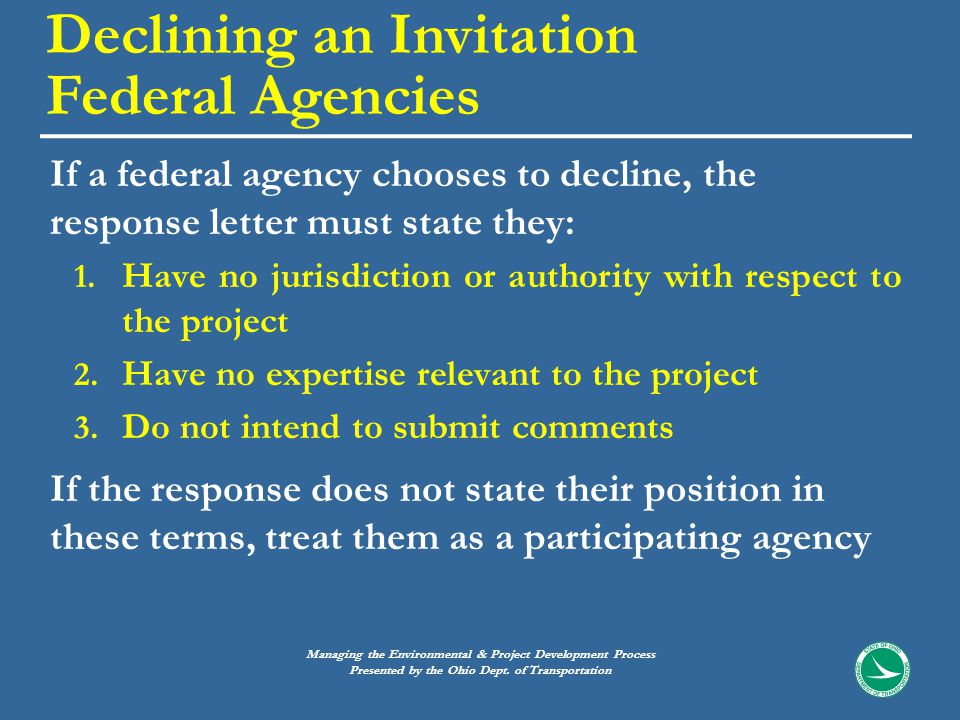 If a federal agency chooses to decline, the response letter must state they: 1.