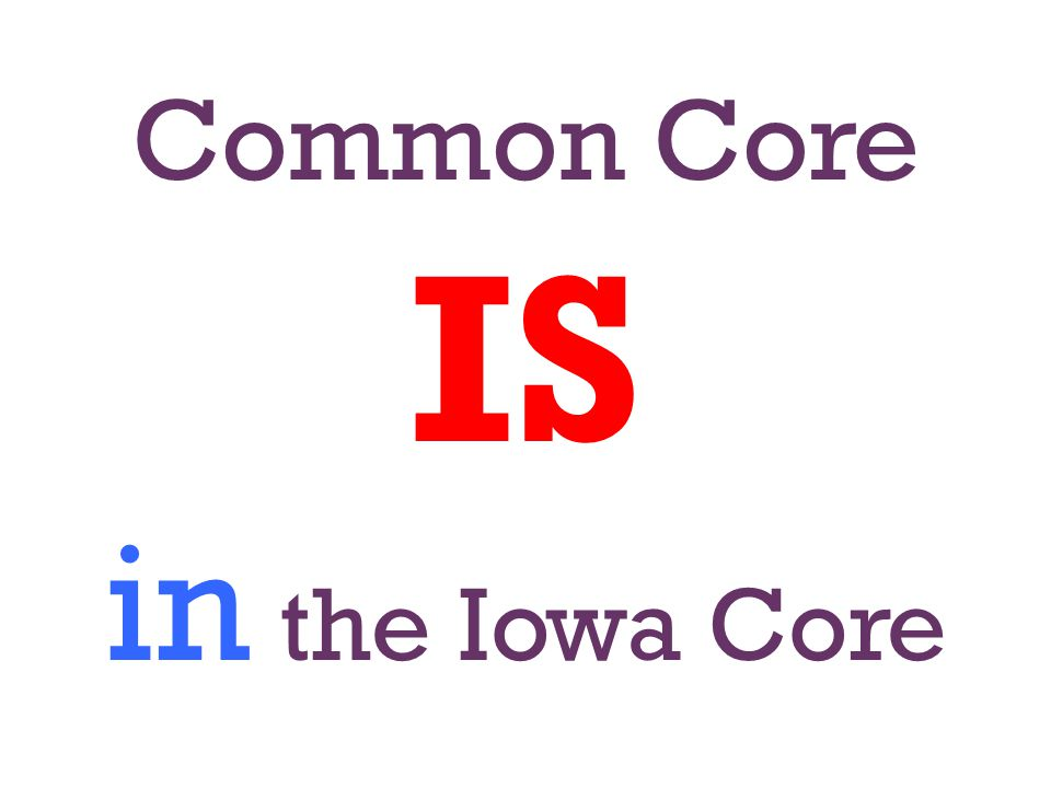 Common Core IS in the Iowa Core
