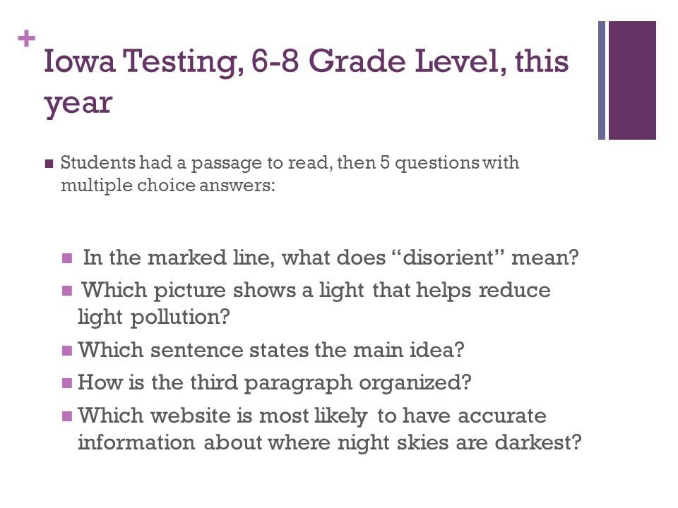 + Iowa Testing, 6-8 Grade Level, this year Students had a passage to read, then 5 questions with multiple choice answers: In the marked line, what does disorient mean.