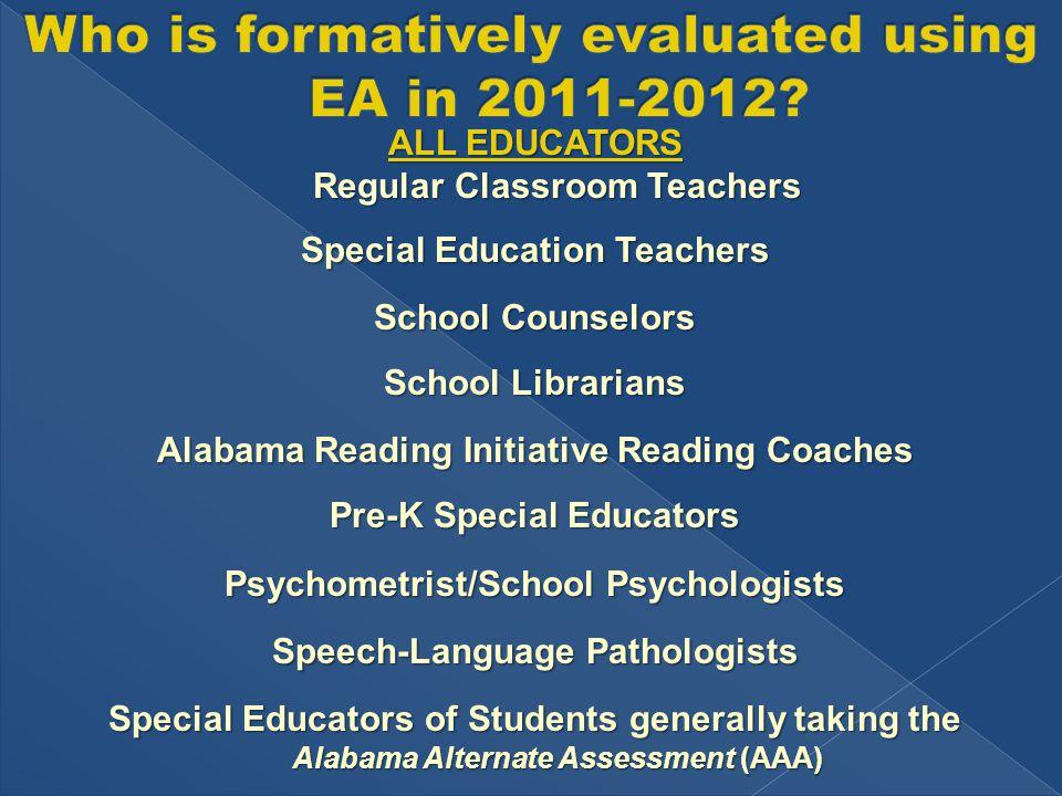 ALL EDUCATORS Regular Classroom Teachers Special Education Teachers School Counselors School Librarians Alabama Reading Initiative Reading Coaches Pre