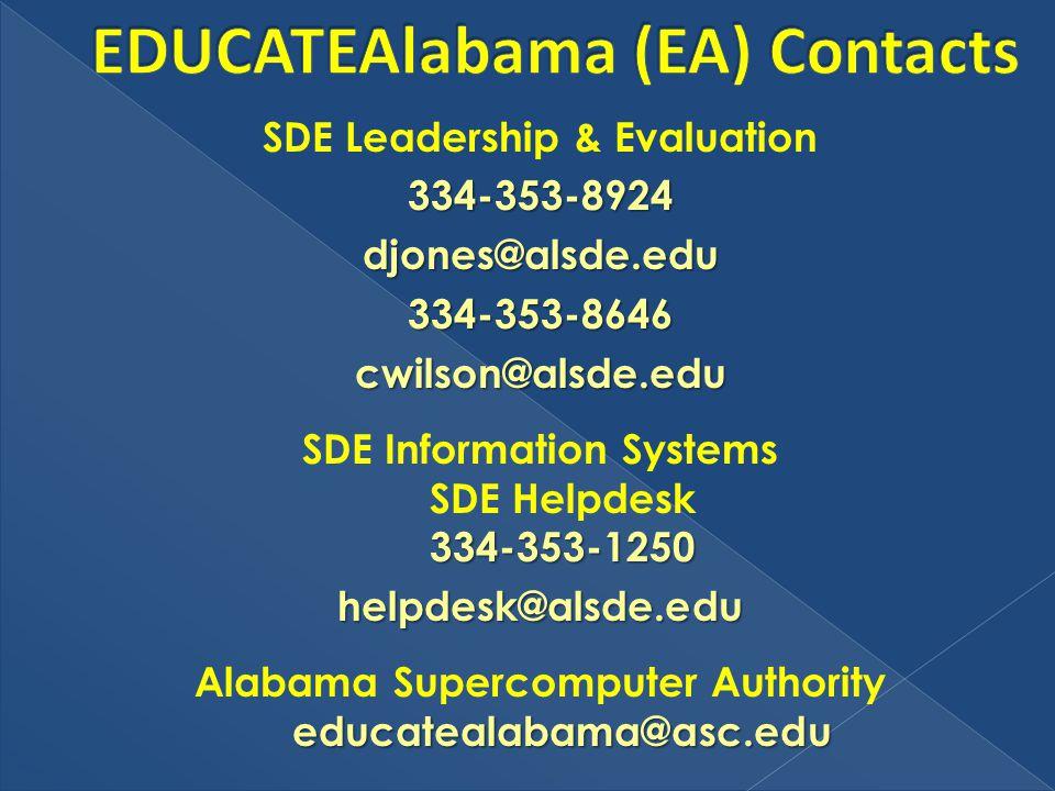 SDE Leadership & Evaluation334-353-8924djones@alsde.edu334-353-8646cwilson@alsde.edu 334-353-1250 SDE Information Systems SDE Helpdesk 334-353-1250helpdesk@alsde.edu educatealabama@asc.edu Alabama Supercomputer Authority educatealabama@asc.edu