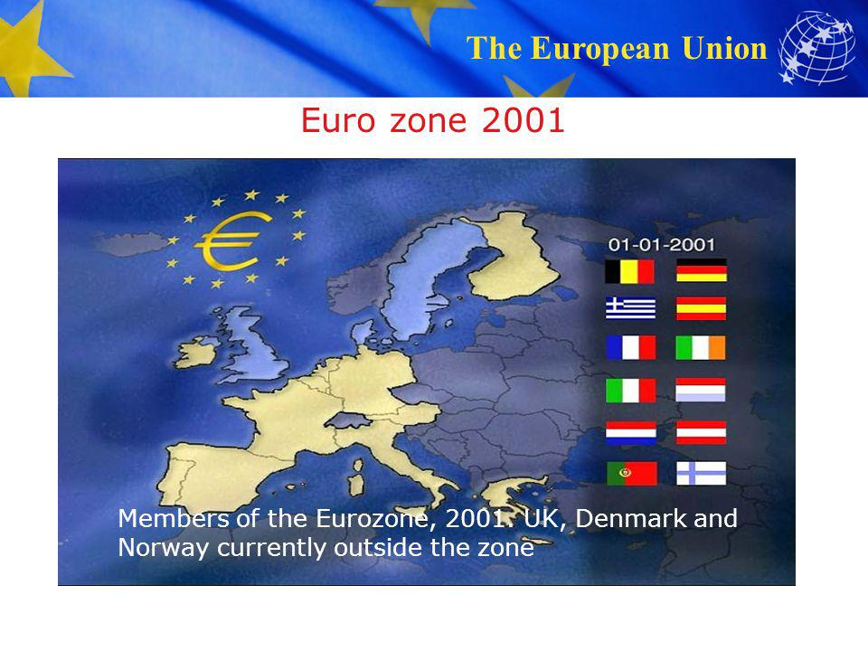 The European Union Euro zone 2001 Members of the Eurozone, 2001. UK, Denmark and Norway currently outside the zone