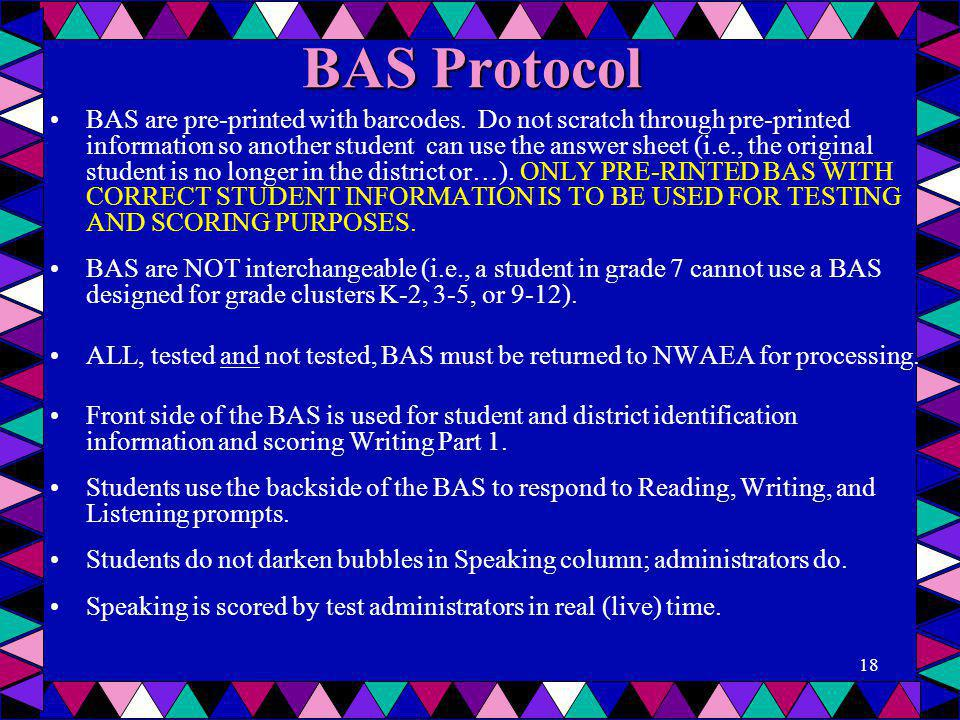 BAS Protocol BAS are pre-printed with barcodes. Do not scratch through pre-printed information so another student can use the answer sheet (i.e., the