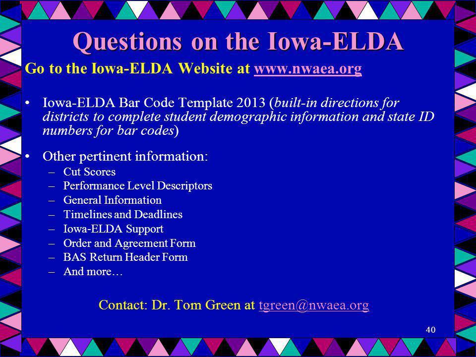 Questions on the Iowa-ELDA Go to the Iowa-ELDA Website at www.nwaea.orgwww.nwaea.org Iowa-ELDA Bar Code Template 2013 (built-in directions for distric
