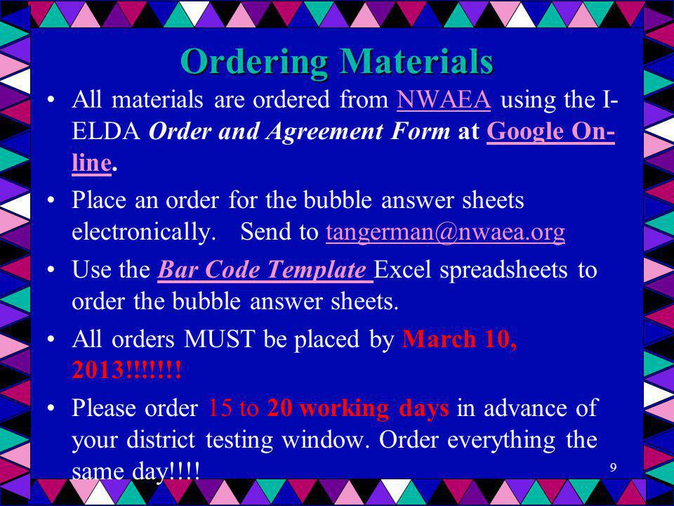 Ordering Materials All materials are ordered from NWAEA using the I- ELDA Order and Agreement Form at Google On- line.NWAEAGoogle On- line Place an or