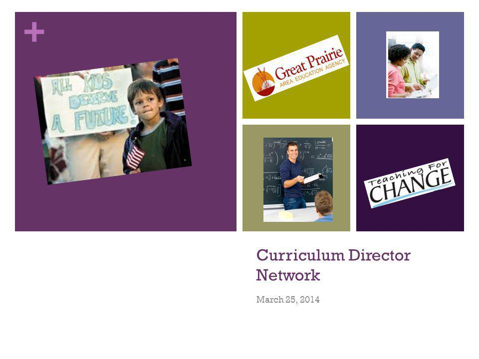 + Curriculum Director Network March 25, 2014