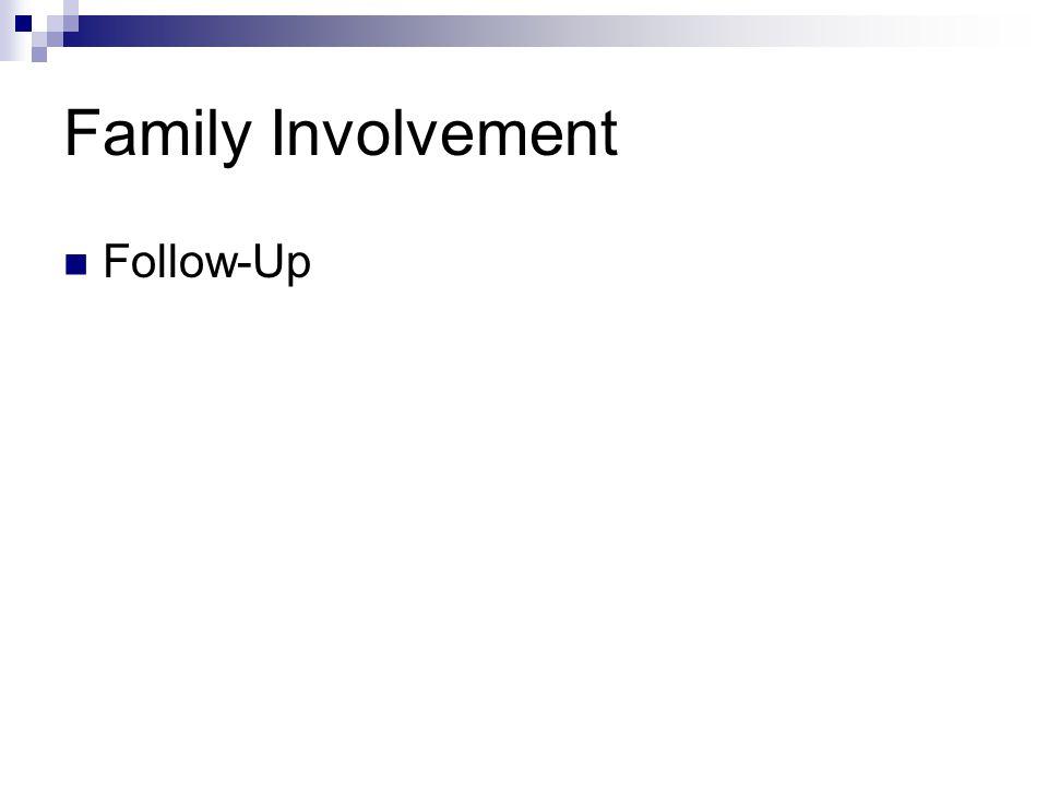 Family Involvement Follow-Up
