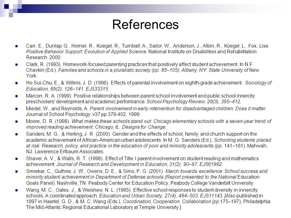 References Carr, E., Dunlap, G., Horner, R., Koegel, R., Turnball, A., Sailor, W., Anderson, J., Albin, R., Koegel, L., Fox, Lise.