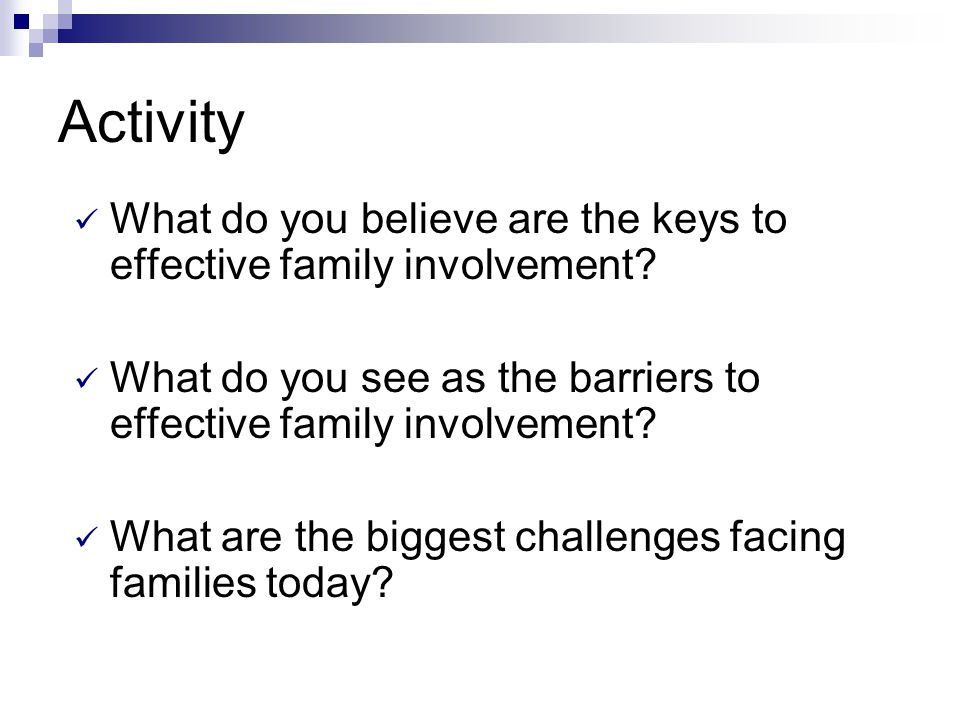Update Share one example of how you have addressed family involvement since we last met.