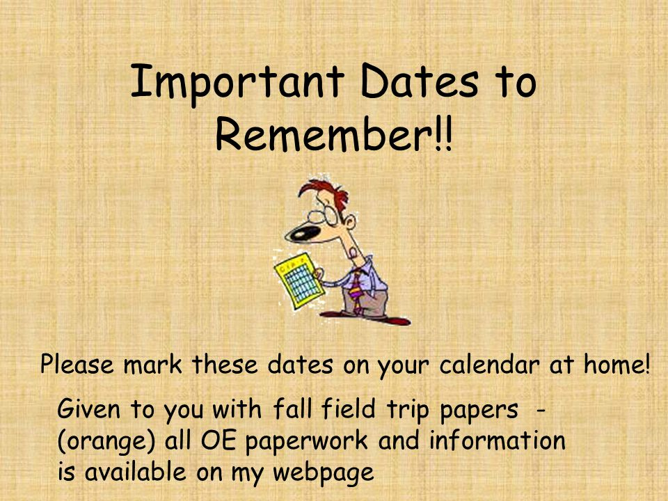 Clothing and Equipment List Given to you with fall field trip papers - (yellow) – all OE paperwork and information is available on my webpage