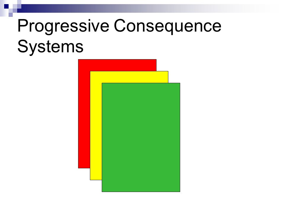 Progressive Consequence Systems