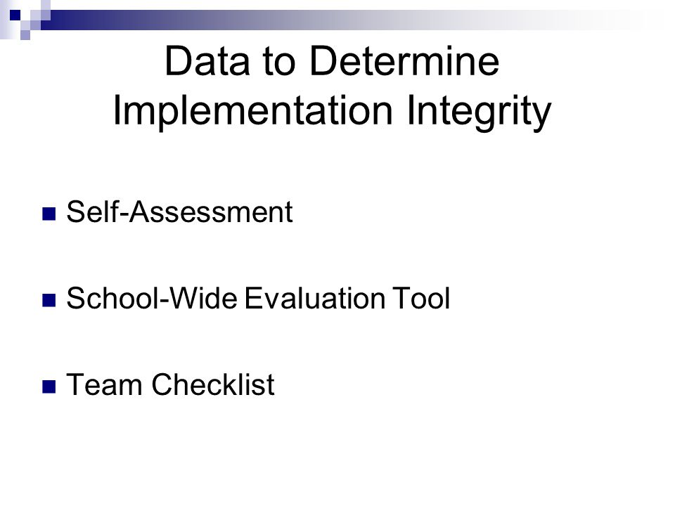 Data to Determine Implementation Integrity Self-Assessment School-Wide Evaluation Tool Team Checklist