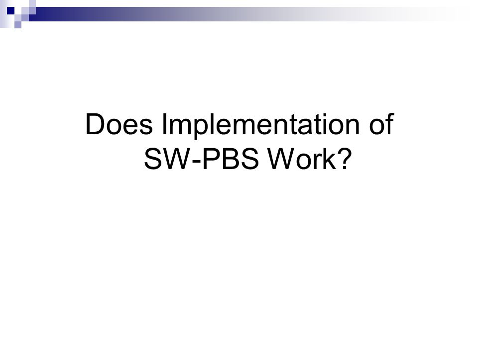 Does Implementation of SW-PBS Work