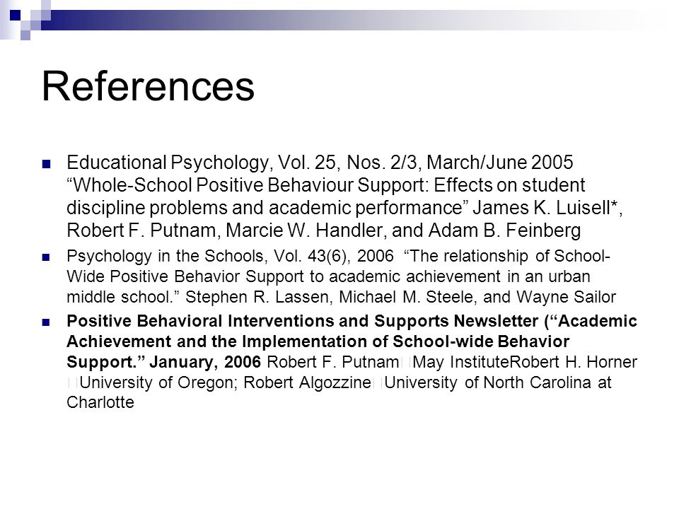 """References Educational Psychology, Vol. 25, Nos. 2/3, March/June 2005 """"Whole-School Positive Behaviour Support: Effects on student discipline problems"""