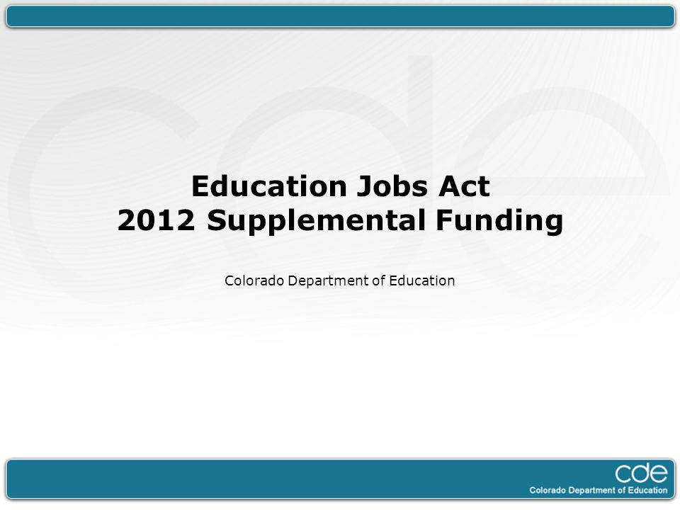 Education Jobs Act 2012 Supplemental Funding Colorado Department of Education