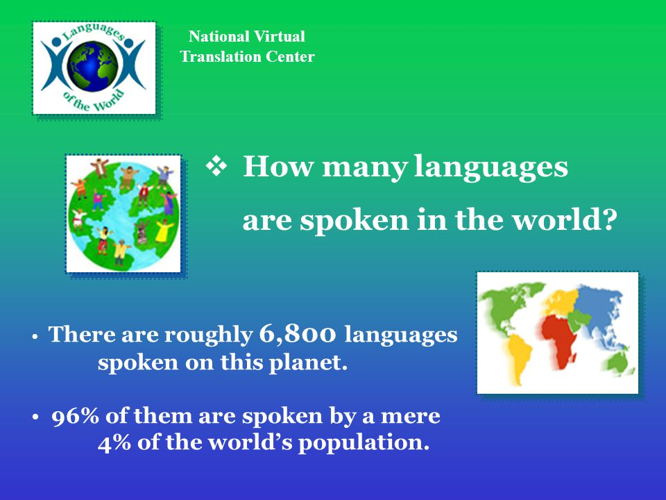 National Virtual Translation Center  How many languages are spoken in the world.
