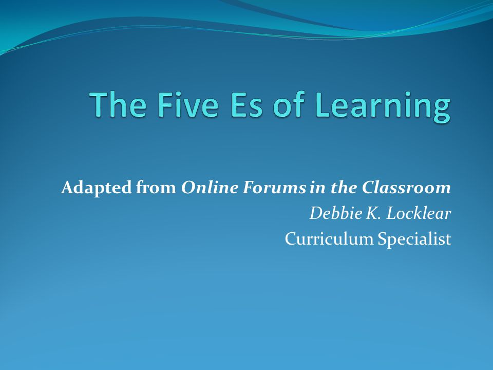 Adapted from Online Forums in the Classroom Debbie K. Locklear Curriculum Specialist