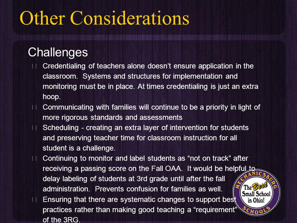 Challenges ★ Credentialing of teachers alone doesn't ensure application in the classroom.
