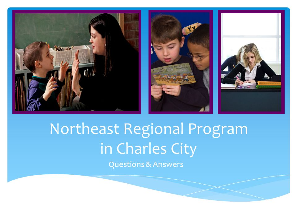 Northeast Regional Program in Charles City Questions & Answers