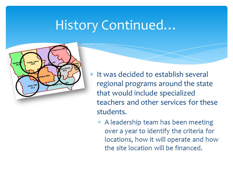Goals of the Regional Site Programs  Ensure a continuum of quality education across the state.