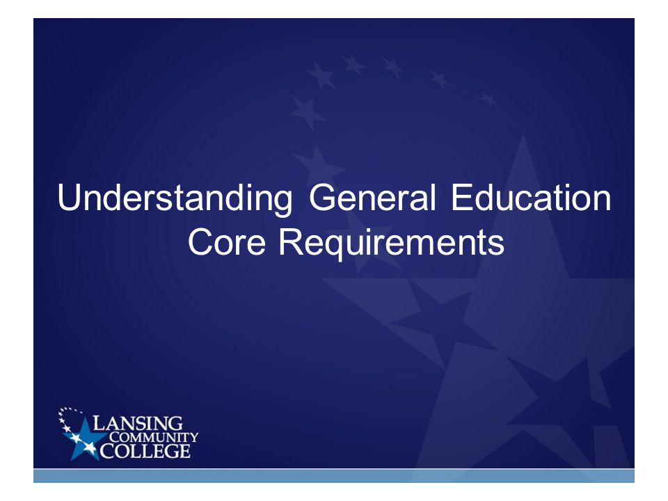 Understanding General Education Core Requirements