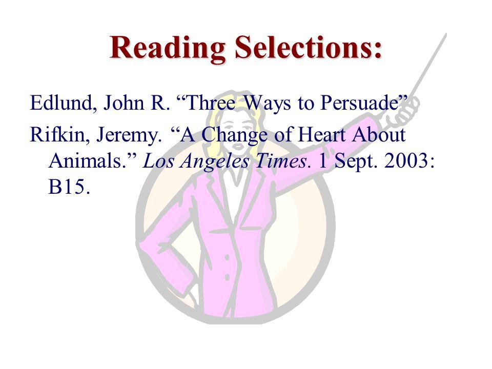 Reading Selections: Edlund, John R. Three Ways to Persuade Rifkin, Jeremy.