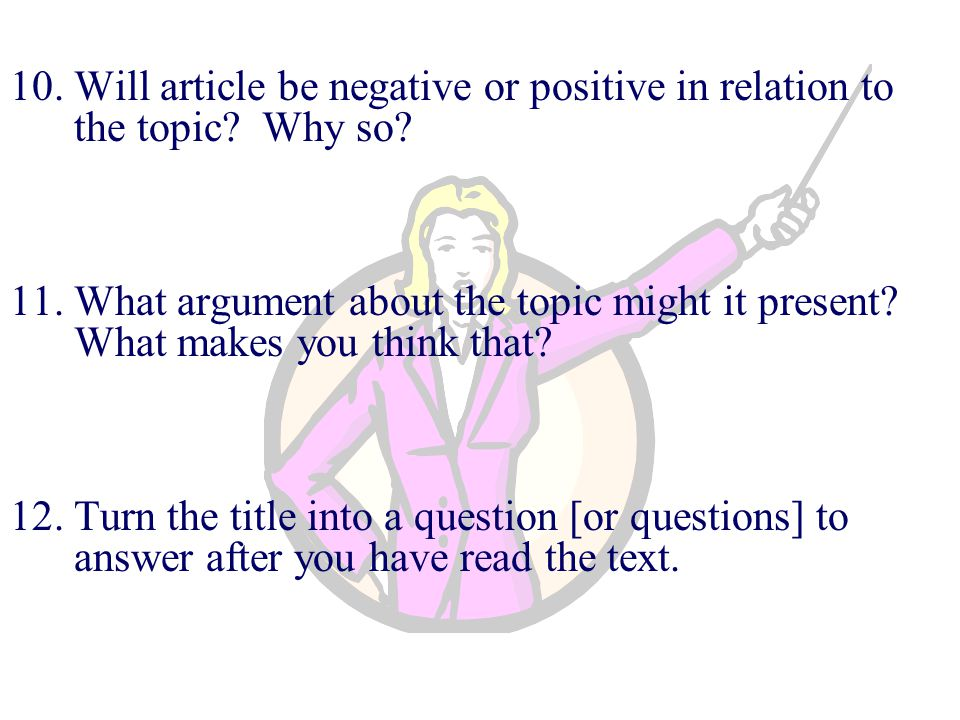 10.Will article be negative or positive in relation to the topic.