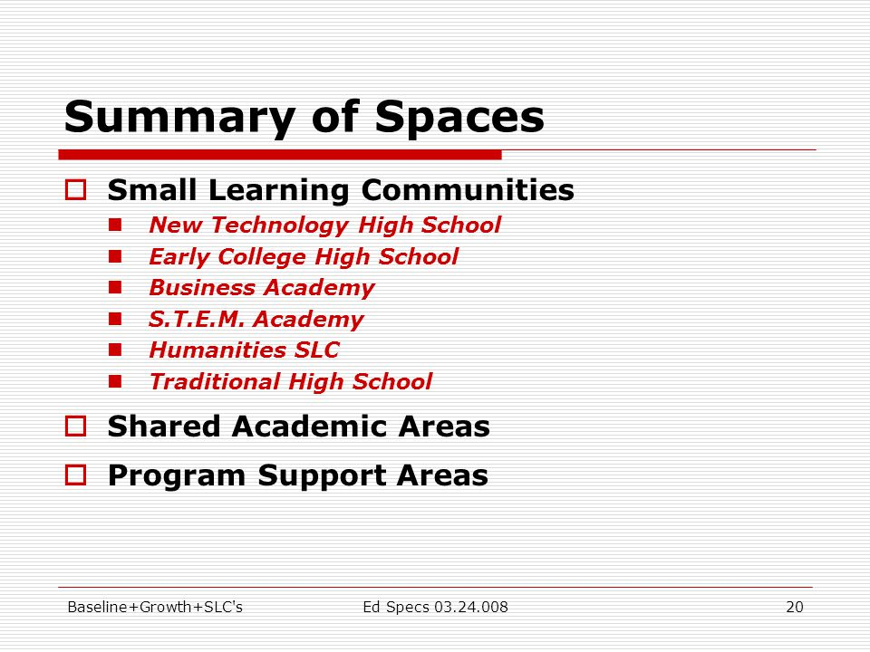 Baseline+Growth+SLC sEd Specs 03.24.00820 Summary of Spaces  Small Learning Communities New Technology High School Early College High School Business Academy S.T.E.M.