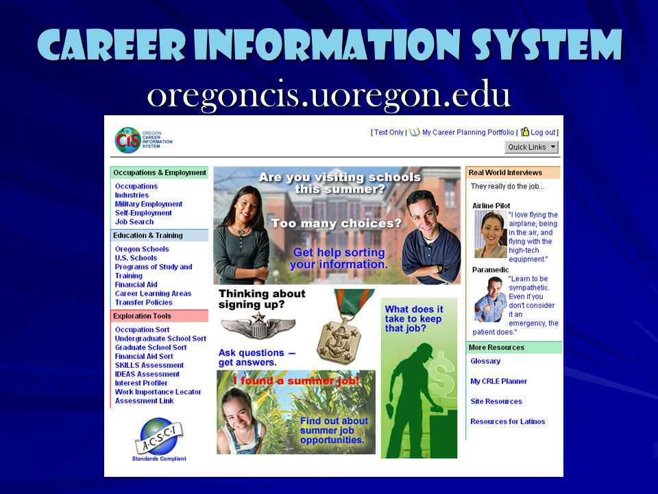 CIS (Career Information System) http://oregoncis.uoregon.edu/webcis Username: panthers Password: smhs