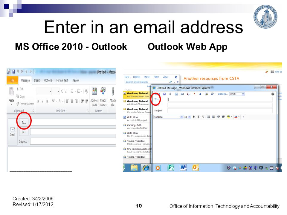 Enter in an email address MS Office 2010 - OutlookOutlook Web App Office of Information, Technology and Accountability 10 Created: 3/22/2006 Revised: