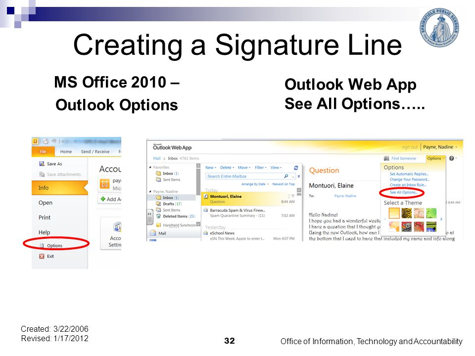 Creating a Signature Line MS Office 2010 – Outlook Options Outlook Web App See All Options….. Office of Information, Technology and Accountability 32
