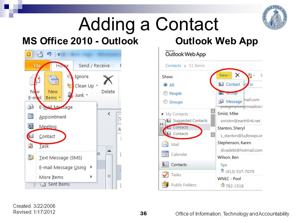 Adding a Contact MS Office 2010 - OutlookOutlook Web App Office of Information, Technology and Accountability 36 Created: 3/22/2006 Revised: 1/17/2012