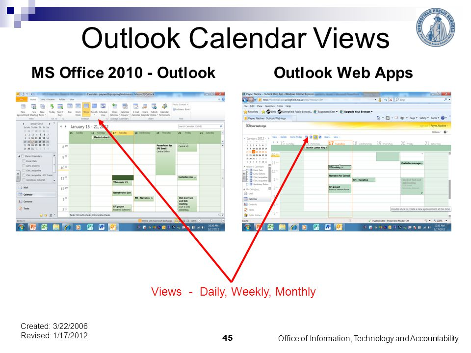 Outlook Calendar Views MS Office 2010 - OutlookOutlook Web Apps Office of Information, Technology and Accountability 45 Created: 3/22/2006 Revised: 1/