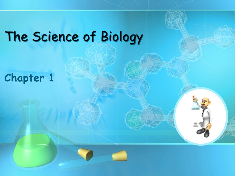 The Science of Biology Chapter 1