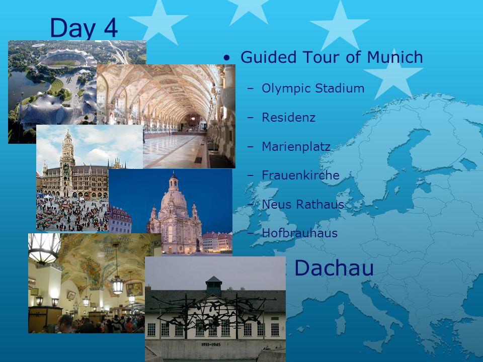 Day 4 Guided Tour of Munich –Olympic Stadium –Residenz –Marienplatz –Frauenkirche –Neus Rathaus –Hofbrauhaus Visit Dachau
