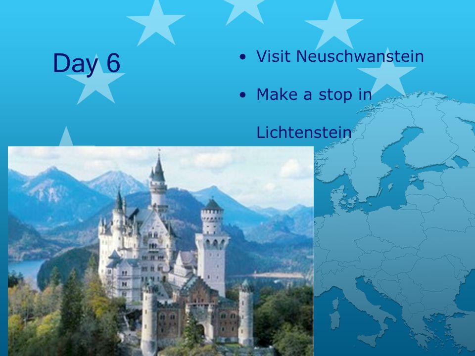 Day 6 Visit Neuschwanstein Make a stop in Lichtenstein