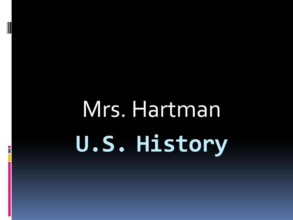 U.S. History Mrs. Hartman
